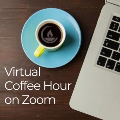 Virtual Coffee Hour on Zoom